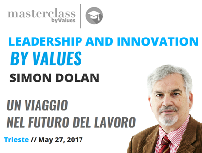 Leadership and Innovation by Values | Masterclass di Simon Dolan a Trieste, maggio 2017